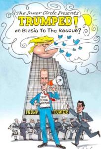 """2017 """"TRUMPED! de Blasio to the Rescue?"""""""